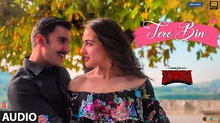 SIMMBA: Tere Bin Full Song | Ranveer Singh,Sara Ali Khan|Tanishk B, Rahat Fateh Ali Khan, Asees Kaur