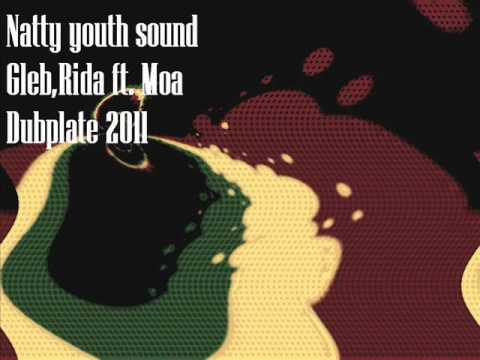 Gleb Rida ft. Moa - Babylon dubplate (Natty youth sound)
