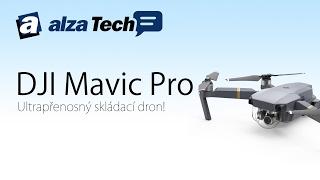 DJI Mavic Pro: Ultrapřenosný skládací dron! - AlzaTech #484