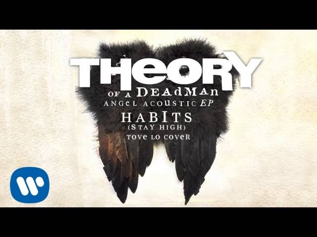 Theory of a Deadman - Habits (Stay High) by Tove Lo (Audio)