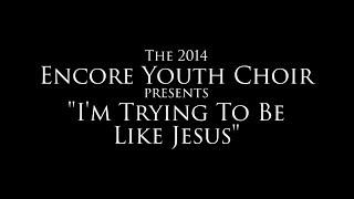 "2014 ""I'm Trying To Be Like Jesus"" [Lyrics Version]"