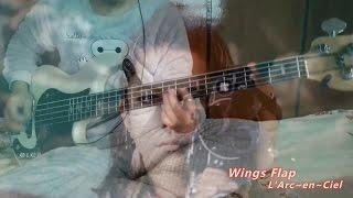 【20160201】Wings Flap - L'Arc~en~Ciel Bass Cover