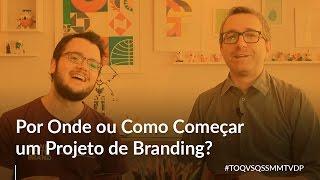 Por Onde ou Como Começar um Projeto de Branding? - #TOQVSQSSMMTVDP 52