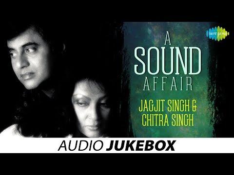 A Sound Affair | Jagjit Singh & Chitra Singh Ghazal Songs Jukebox...