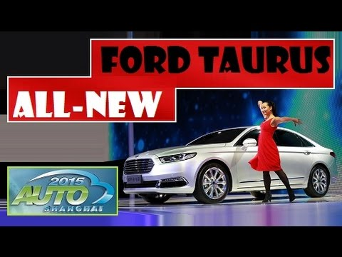 All-New Ford Taurus, introduced at 2015 Auto Shanghai