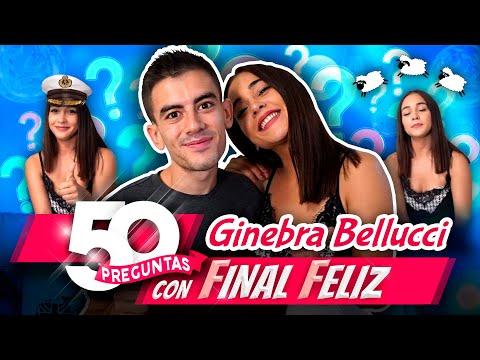 Ginebra Bellucci: 50 preguntas con FIN*L FELIZ | Nuevo descubrimiento: ¡Vaya Diosa!