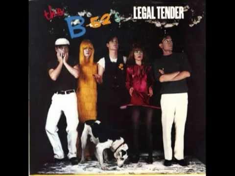 B 52s - Legal Tender