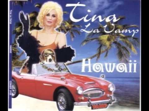 Tina la Vamp – Hawaii [Alternate Live Version]