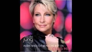 Claudia Jung - Alles Was Ich Brauche Bist Du (Club Mix)