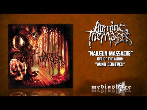 Burning The Masses - Nailgun Massacre