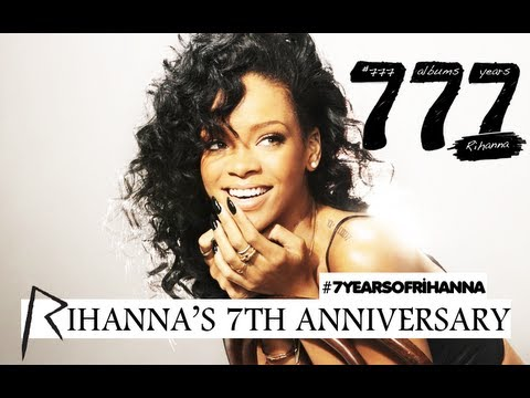 #7YearsOfRihanna - Celebrating 7 Years of @Rihanna's Career