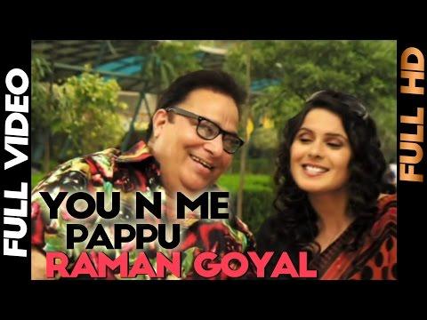 Raman Goyal | Pappu | You N Me | Full Video | 2013 | Daddy Mohan Records video