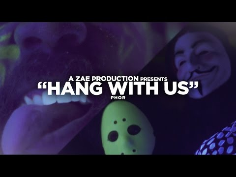 Phor - Hang With Us (Official Video) Shot By @AZaeProduction
