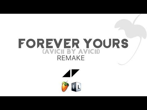 Avicii - Forever Yours (Avicii By Avicii) (Remake)