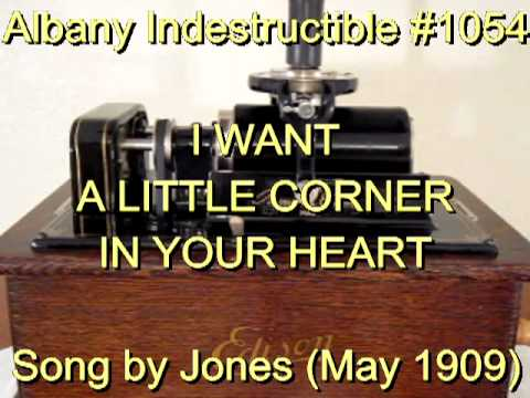 1054 - I WANT A LITTLE CORNER IN YOUR HEART, Song by Jones (May 1909)