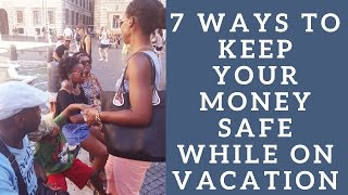 HOW TO KEEP YOUR MONEY SAFE WHILE TRAVELLING ABROAD