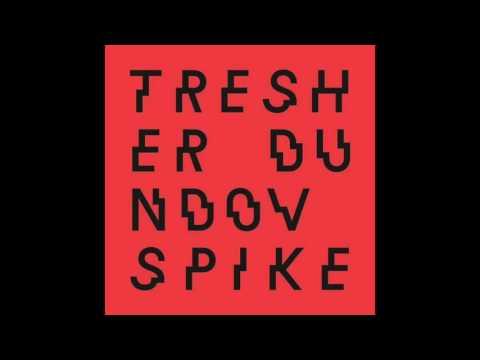Gregor Tresher & Petar Dundov - Spike