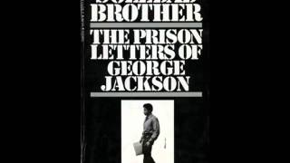 George Jackson : Soledad Brother pt2 (audiobook)