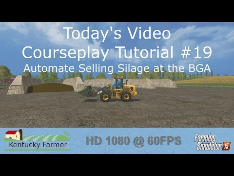 FS15 Courseplay Tutorial #19 Automate Selling Silage at the BGA