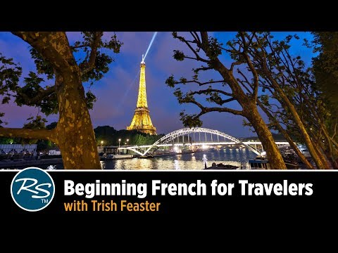 Beginning French for Travelers with Trish Feaster | Rick Steves Travel Talks