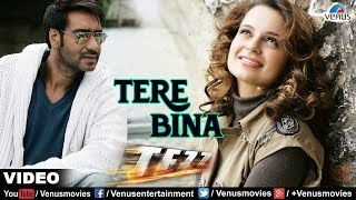 Tere Bina Video Song  Tezz  Ajay Devgan  Kangna Ra
