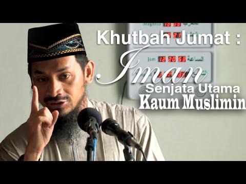 Khutbah Jumat: Iman, Senjata Utama Kaum Muslimin - Ustadz Ali Musri