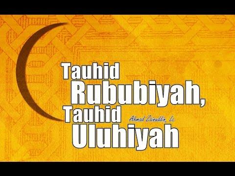 Tauhid Rububiyah, Tauhid Uluhiyah - Ustadz Ahmad Zainuddin, Lc