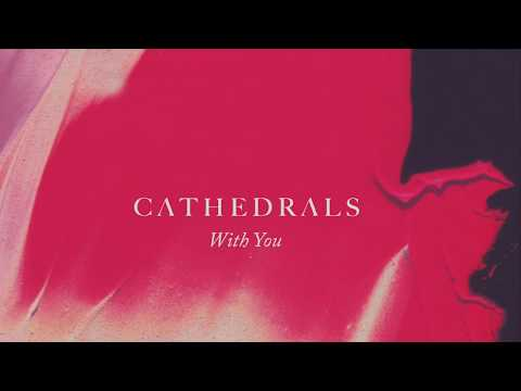 Cathedrals - With You (Audio) MP3