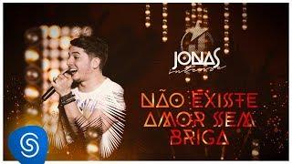 Jonas Esticado - Não Existe Amor Sem Briga (DVD Jonas Intense) [Vídeo Oficial]