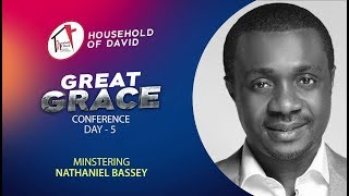 Great Grace Conference - Day 5 Evening | Nathaniel Bassey
