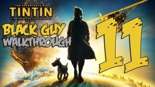 The Adventures of Tintin - The Adventures of TinTin | Black Guy Walkthrough Part 11 | (XBOX 360/PS3/PC)