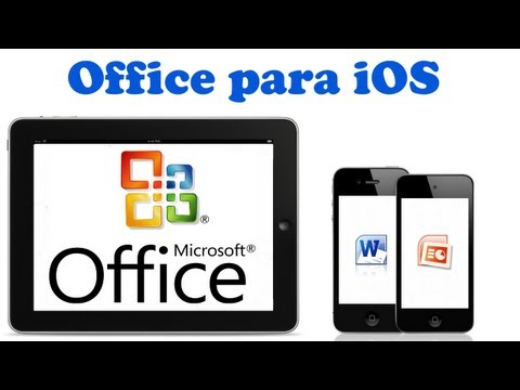 Microsoft Office para iPad. iPhone y iPod!