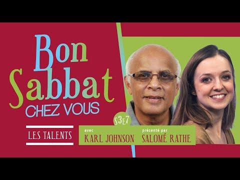 """Bon Sabbat Chez Vous S3E7 """"Les talents"""" avec Karl Johnson - Présenté par Salomé Rathe"""
