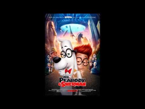 Mr.Peabody & Sherman-Soundtrack HD