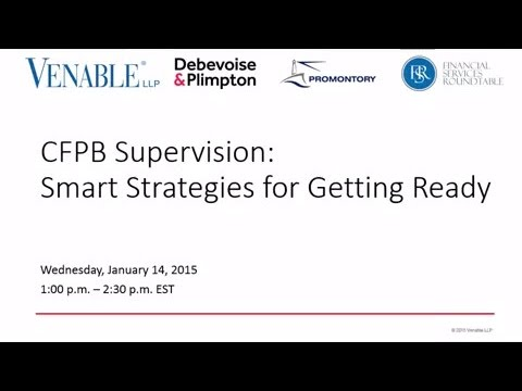 CFPB Supervision: Smart Strategies for Getting Ready – January 14, 2015