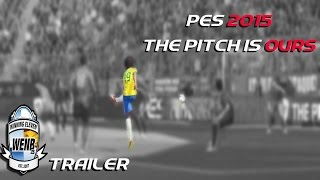 PES 2015 - The Pitch is Ours (WENB ES Trailer)