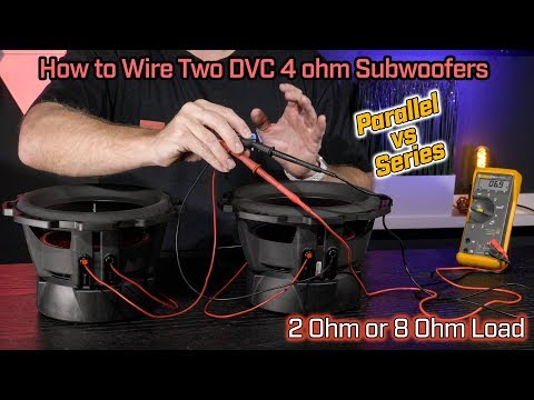 Wiring Two Subwoofers DVC 2 Ohm - 2 Ohm Parallel vs 8 Ohm Series Wiring