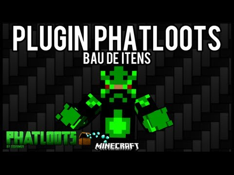 [Tutorial]PhatLoots - Bu de Itens Minecraft
