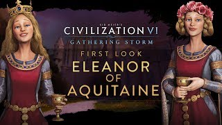 Civilization VI: Gathering Storm - First Look: Eleanor of Aquitaine