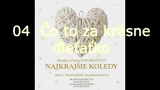 Najkrajšie koledy / 04  Čo to za krásne ďieťaťko / Monika a Ondrej Kandráčovci