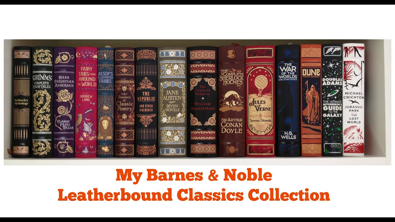 My B Amp N Leatherbound Classics Collection Youtube