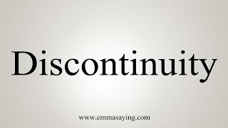 How To Say Discontinuity
