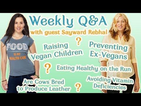 Ex-Vegans, Raising Vegan Children, Feeling Healthy + Eating the Right Foods