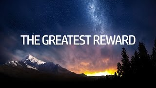 The Greatest Reward
