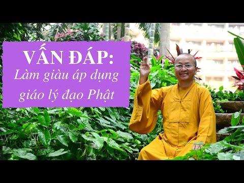 Vấn đáp: Làm giàu áp dụng giáo lý đạo Phật