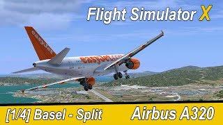 Microsoft Flight Simulator X Teil 969 Basel - Split | EasyJet Airbus A320 | Liongamer1