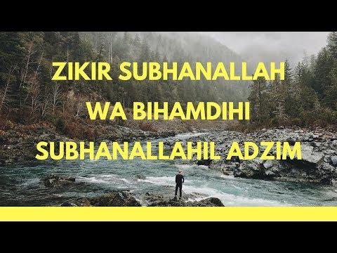 Download  Alunan Zikir Merdu Menusuk Kalbu Subhanallah Wa Bihamdihi Subhanallahil Adzim Gratis, download lagu terbaru