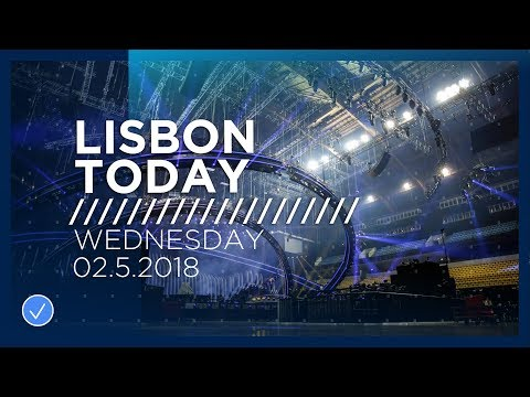 Lisbon Today #4 (2 May 2018): The fourth day of Rehearsals at the 2018 Eurovision Song Contest