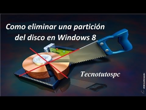 como eliminar una particion del disco duro en windows 8