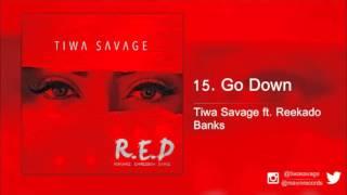 download lagu Tiwa Savage Ft. Reekado Banks - Go Down gratis